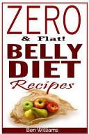 Zero   Flat Belly Diet Recipes Book