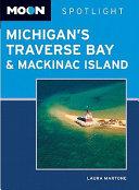 Moon Spotlight Michigan s Traverse Bays   Mackinac Island