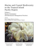Marine and Coastal Biodiversity in the Tropical Island Pacific Region  Species systematics and information management priorities