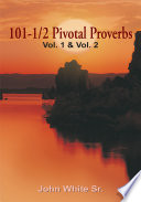 101-1/2 Pivotal Proverbs  : Vol. 1, Vol. 2 and , Volume 3