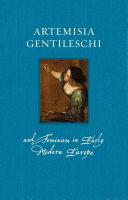 Artemisia Gentileschi and Feminism in Early Modern Europe
