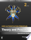 User Authentication Principles, Theory and Practice