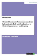 Ordered Plasmonic Nanostructures  from Fabrication to Relevant Applications in Optical Spectroscopy and Sensing