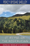 St  Irvyne  Or  The Rosicrucian  Esprios Classics