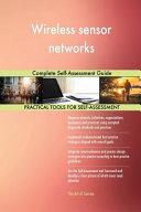 Wireless Sensor Networks Complete Self Assessment Guide