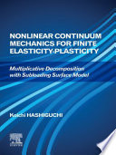 Nonlinear Continuum Mechanics for Finite Elasticity Plasticity