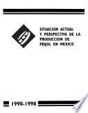 Situación actual y perspectiva de la producción de frijol en México