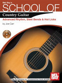 School of Country Guitar: Advanced Rhythm, Steel Bends & Hot Licks