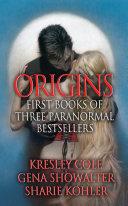 Origins: First Books of Three Paranormal Bestsellers: Cole, Showalter, Kohler Pdf/ePub eBook