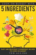 Cook on Budget with 5 Ingredients Pdf/ePub eBook