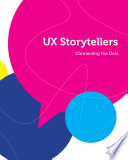 UX Storytellers   Connecting the Dots Book PDF