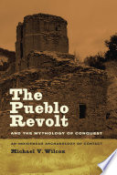 The Pueblo Revolt and the Mythology of Conquest