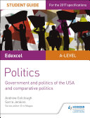 Edexcel A-level Politics Student Guide 4: Government and Politics of the USA