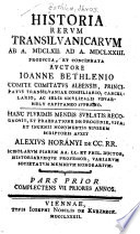 Historia rervm transilvanicarvm ab a. MDCLXII. ad a. MDCLXXIII. prodvcta, et concinnata avctore Ioanne Bethlenio ...