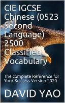 CIE IGCSE Chinese  0523 Second Language  2500 Classified Vocabulary