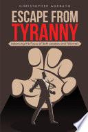 Escape from Tyranny