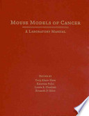 Mouse Models of Cancer  : A Laboratory Manual