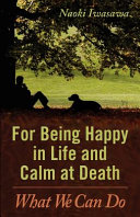For Being Happy in Life and Calm at Death