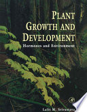 """Plant Growth and Development: Hormones and Environment"" by Lalit M. Srivastava"