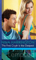 The First Crush Is the Deepest  Mills   Boon Modern Tempted   Girls Just Want to Have Fun  Book 1