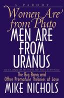 Women are from Pluto  Men are from Uranus