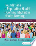 """""""Foundations for Population Health in Community/Public Health Nursing E-Book"""" by Marcia Stanhope, Jeanette Lancaster"""