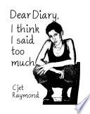 Dear Diary  I think I said too much