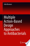 Multiple Action Based Design Approaches to Antibacterials