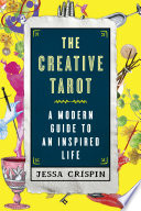 """""""The Creative Tarot: A Modern Guide to an Inspired Life"""" by Jessa Crispin"""