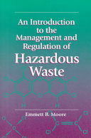 An Introduction to the Management and Regulation of Hazardous Waste