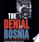 The Denial Of Bosnia
