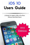 IOS 10 New Users Guide