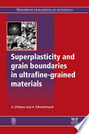 Superplasticity and Grain Boundaries in Ultrafine Grained Materials