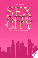Sex and the City - Der Inoffizielle Guide Zur Serie
