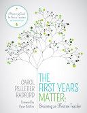 The First Years Matter: Becoming an Effective Teacher