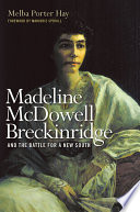 Madeline McDowell Breckinridge and the Battle for a New South