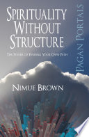 Pagan Portals   Spirituality Without Structure