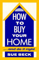 How to Buy Your Home     and Do It Right