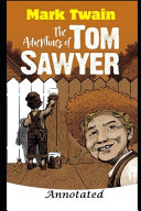 The Adventures of Tom Sawyer (Annotated Edition)