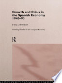Growth and Crisis in the Spanish Economy  1940 1993