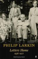Philip Larkin  Letters Home