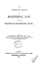 An Elementary Treatise on Magisterial Law  and on the Practice of Magistrates  Courts Book