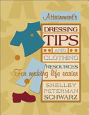 Dressing Tips and Clothing Resources for Making Life Easier