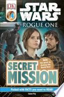 DK Readers L4  Star Wars  Rogue One  Secret Mission