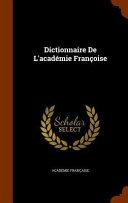 Dictionnaire de L'Academie Francoise
