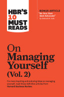 HBR's 10 Must Reads on Managing Yourself, Vol. 2 (with bonus article 'Be Your Own Best Advocate' by Deborah M. Kolb)