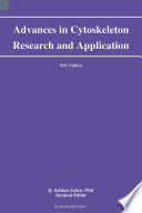 Advances in Cytoskeleton Research and Application: 2013 Edition