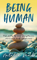 Being Human  The Path to Self acceptance  Resilience and Happiness Book