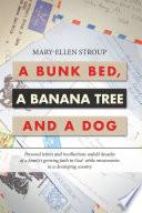 A Bunk Bed  a Banana Tree and a Dog