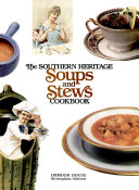 The Southern Heritage Soups and Stews Cookbook